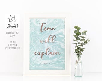 Printable Art Jane Austen Book Quote - Persuasion 'Time Will Explain'. - - Rose Gold Calligraphy. wall art, inspirational, literary, digital