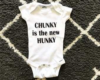 Chunky is the New Hunky - Onesie
