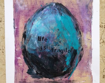Life is Fragile * One-of-A-Kind Monotypes Visual Composition  * This is an Original Acrylic Painting *  letters prints