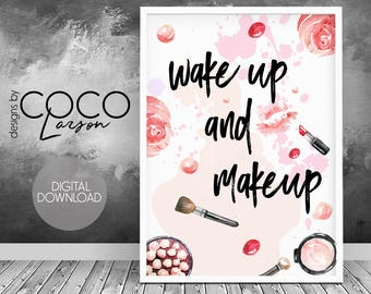 Makeup print makeup case wake up and makeup bedroom wall art makeup quote makeup set instant download fashion print makeup decor