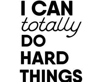 I Can Totally Do Hard Things