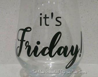 It's Friday! Stemless Wine Glass - Mum life wine glass - Mothers day present - Birthday present - Humour wine glass - Mother's day present