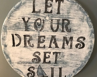 Let your dreams set sail hand made wooden sign