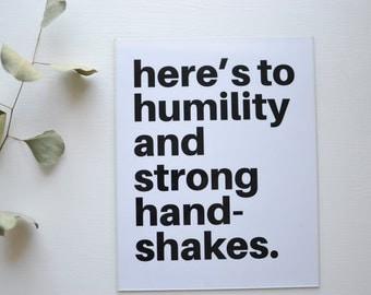 Humility & Strong Handshakes | Print (8x10)