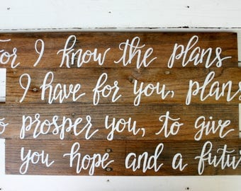 For I Know the Plans I Have for You Bible Verse Reclaimed Wood Sign - Jeremiah 29:11 Scripture Sign - Hand Lettered Scripture Wall Art