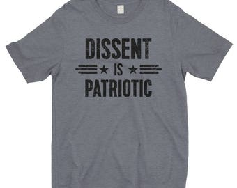 READY to SHIP - Dissent is Patriotic Shirt | Resist Shirt | Anti Trump Shirt | Resistance Shirt | Activist Shirt | Protest Shirt | Political