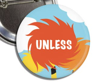 Dr Susses The Lorax: Unless