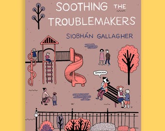 Soothing the Troublemakers by Siobhan Gallagher
