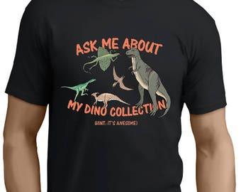 Dinosaur tshirt-As Me About My dinosaur Collection tshirt-ask me about my trex, Dinosaur t shirt