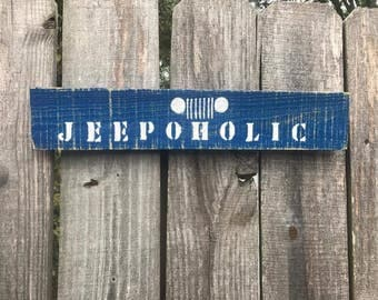 Jeepoholic Wood Sign, Hand Painted Sign, Jeep Decor, Jeep Gift, Jeep Lover