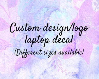 Your own design or logo laptop decal / Custom design laptop decal / Custom design laptop sticker / Custom design laptop vinyl decal