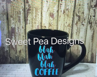 blah, blah, blah, coffee