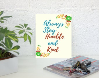 Always Stay Humble and Kind - Printable Quote