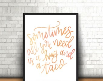 Hugs & Tacos Quote - Digital Handlettered Print