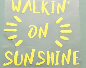 Walkin' on Sunshine iron on on decal