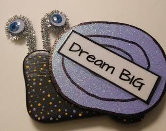 Dream Big Snail Magnat