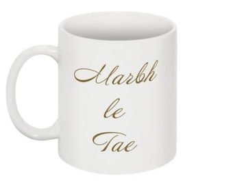 Marbh le Tae, Marbh Gan é! Irish Language Mug!