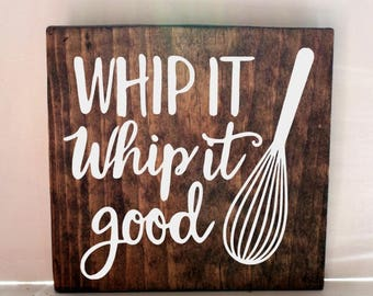 whip it good kitchen sign, kitchen signs, farmhouse sign, rustic sign, home decor, wood sign