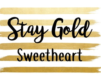 Desktop Wallpaper Stay Gold Sweetheart / Desktop Print Art