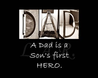 A Dad is a son's first hero...8x10in Letter Art Print, Alphabet Photography