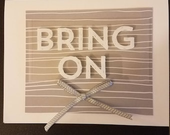 """Hand made """"Bring on the happy"""" Card"""