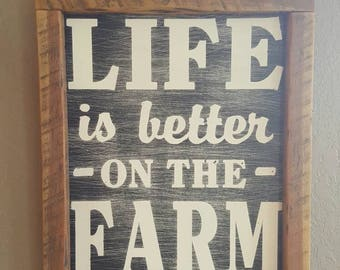 Life is better on the farm painted wood sign