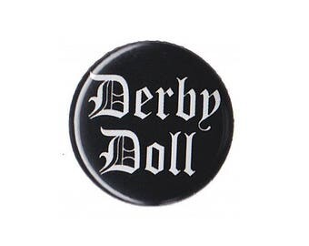 """Derby Doll Button Badge Pinback 1"""", 1.25"""" or 2.25"""" roller derby pin"""