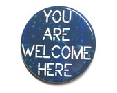 You Are Welcome Here Pin ...