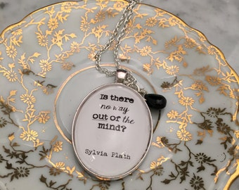 Sylvia Plath Necklace, Is there no way out of the mind, Literary necklace, gift for her, teacher gift, best friend gift, quote necklace