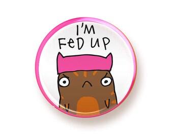 I'm Fed Up - round magnet