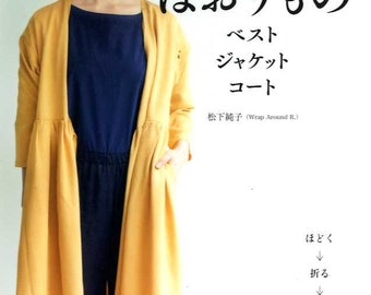 Remake Your Kimono into Jackets Vests Coats - Japanese Craft Book