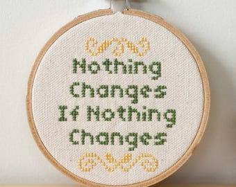 Nothing Changes - Cross Stitch Machine Embroidery design