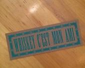 WHISKEY c'est MON AMI French Cajun music Oversized Postcard Letterpress Sign friend poster