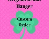 Custom Wedding Dress Hanger PRIVATE Listing for staciebeach1