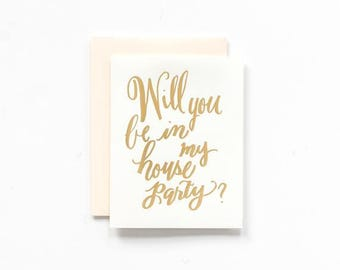 Will You Be In My House Party? Greeting Card
