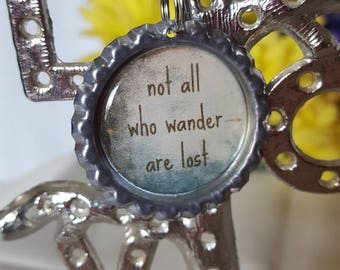 ONE 'Not all who wander are lost' Bottle Cap Charm Keychain