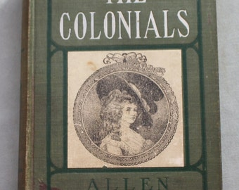 The Colonials by Allen French 1903 Antique Book
