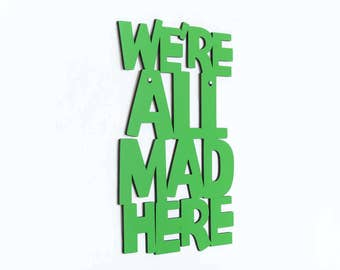 Funny Wood Sign, Funny Gift For Dad, We're All Mad Here, Funny Office Sign, Funky Wood Sign, Wood Sign Decor, Wood Word Sign