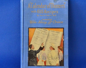 A Calendar Of Dinners by Marion Harris Neil - Vintage Recipe Book c. 1920 - 615 Recipes - The Story Of Crisco - Sixteenth Edition
