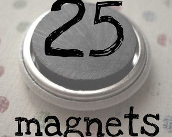 """Any 25 magnets- 1"""""""