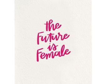 The Future Is Female - Letterpress Art Print - Pink