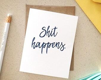 Shit Happens. hand-lettered letterpress card