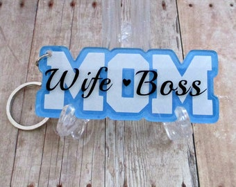 Wife-Mom-Boss acrylic keychain.  Light blue, white and black.  Mother's Day gift.  Ready to ship.