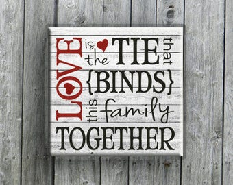 Rustic Home Decor Farmhouse Decor Vinyl Decal Sticker or Stencil Farmhouse Sign Pallet Sign Barn Wood Family Wall Decal Sign Love is the Tie