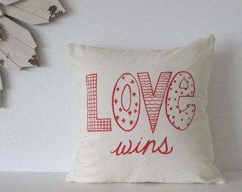 Pillow Cover Cushion Cover - Love Wins  - 12 x 12 inches - Choose your fabric and ink color - Accent Pillow
