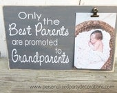 Only The Best Parents Are Promoted To Grandparents, Grandparent Gift, Picture Hanger - You choose the color