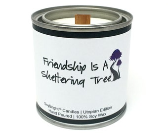 Wooden Wick Soy Wax Paint Can Candle | Friendship Is A Sheltering Tree Sentiment | Frosted Birch and Juniper Scented | Friendship Gift
