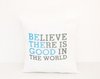 Believe there is good in the World Decorative Pillow | Be the Good | Grandchild Gift | Tan Nursery Accent Decor | Unique Gift under 20