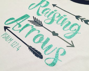 Raising Arrows Shirt - Psalm 127:4