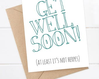 Get Well Soon Card - Funny Get Well Soon Card - Get well soon - at least it's not herpes
